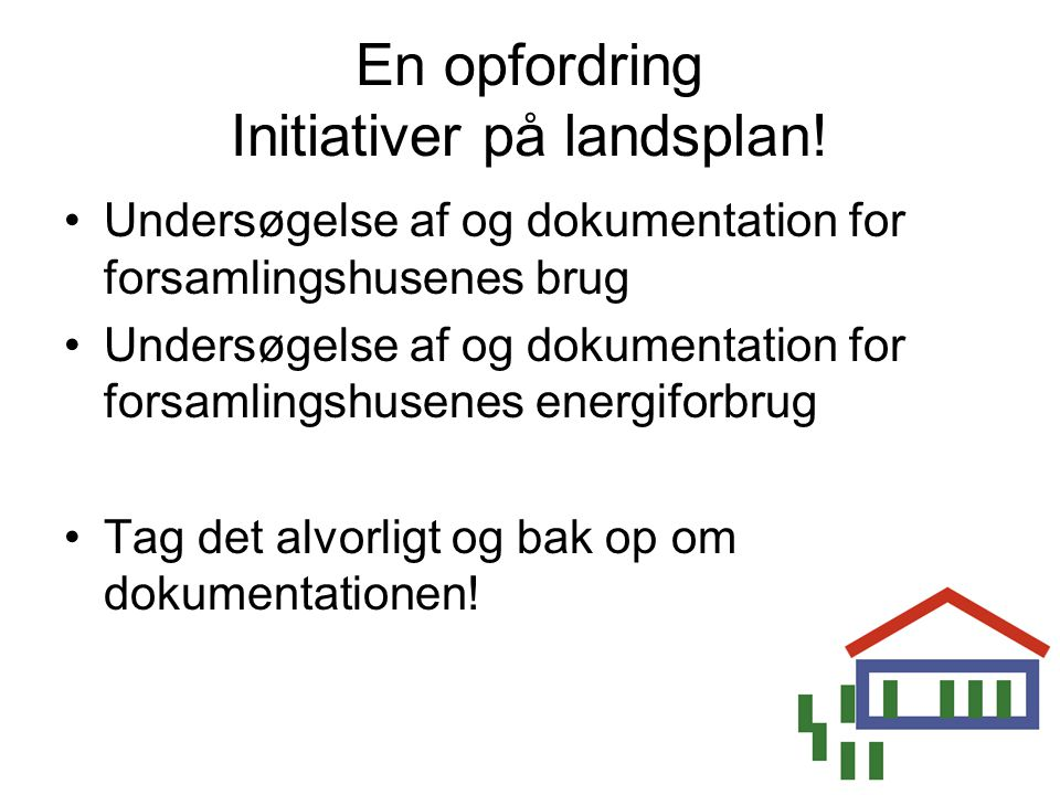 En opfordring Initiativer på landsplan!