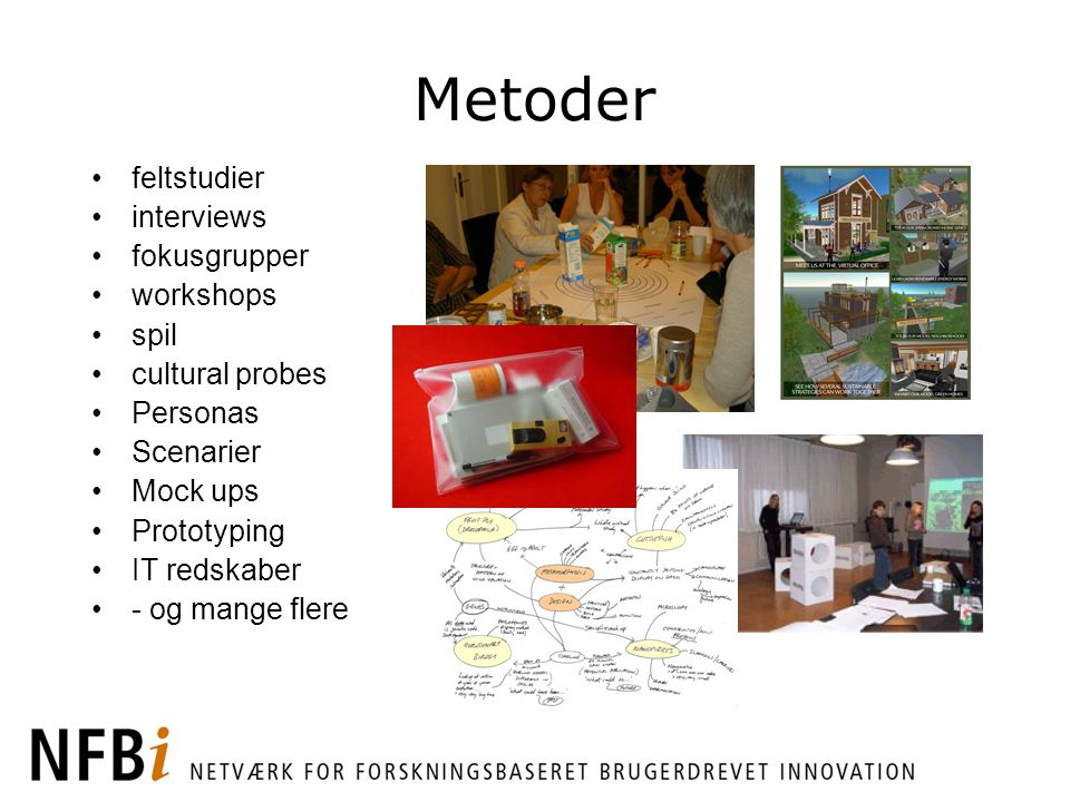 Metoder feltstudier interviews fokusgrupper workshops spil