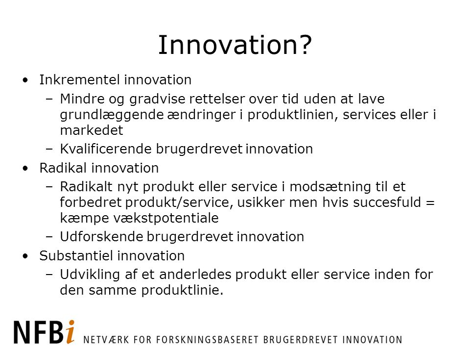 Innovation Innovation Inkrementel innovation