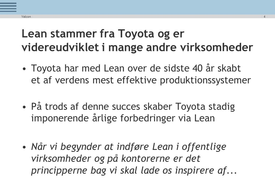 Valcon | Lean stammer fra Toyota og er videreudviklet i mange andre virksomheder.