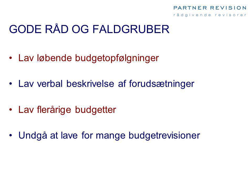GODE RÅD OG FALDGRUBER Lav løbende budgetopfølgninger