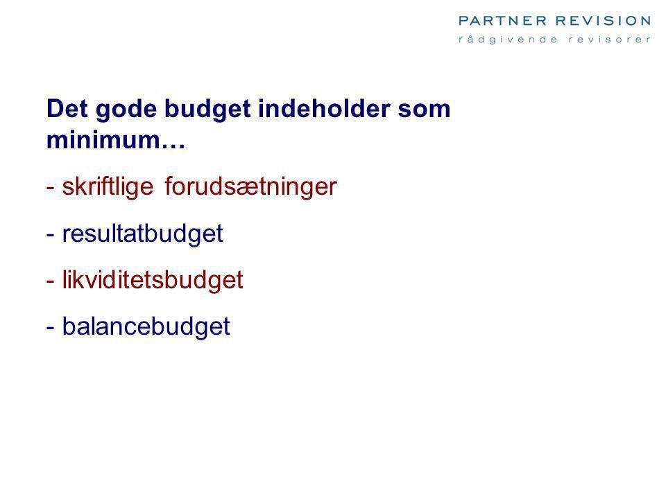 Det gode budget indeholder som minimum…