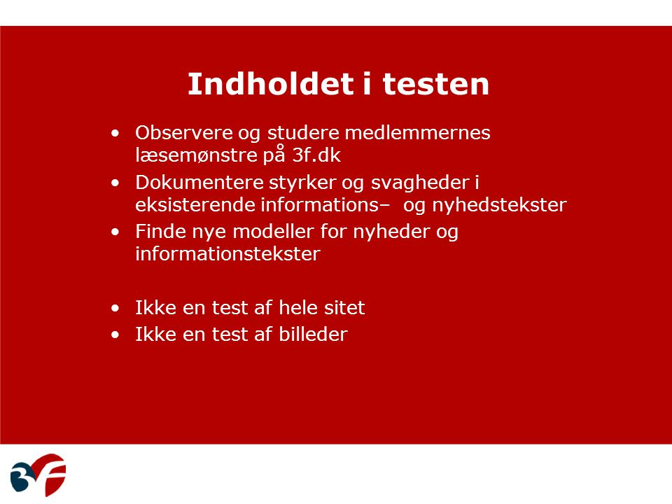 Indholdet i testen Observere og studere medlemmernes læsemønstre på 3f.dk.