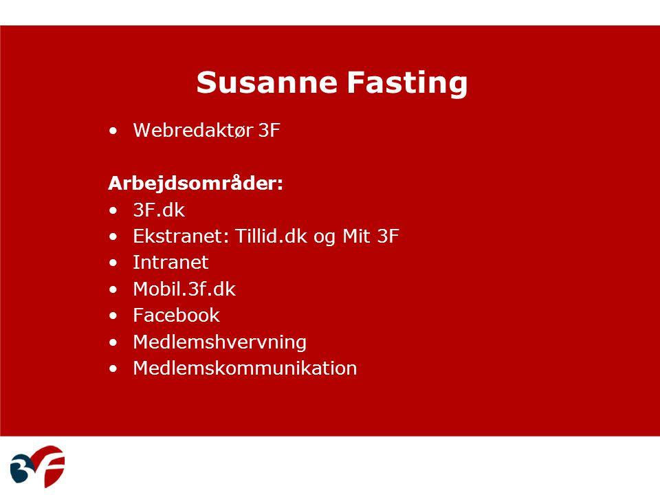 Susanne Fasting Webredaktør 3F Arbejdsområder: 3F.dk