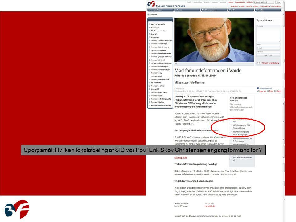 Spørgsmål: Hvilken lokalafdeling af SID var Poul Erik Skov Christensen engang formand for