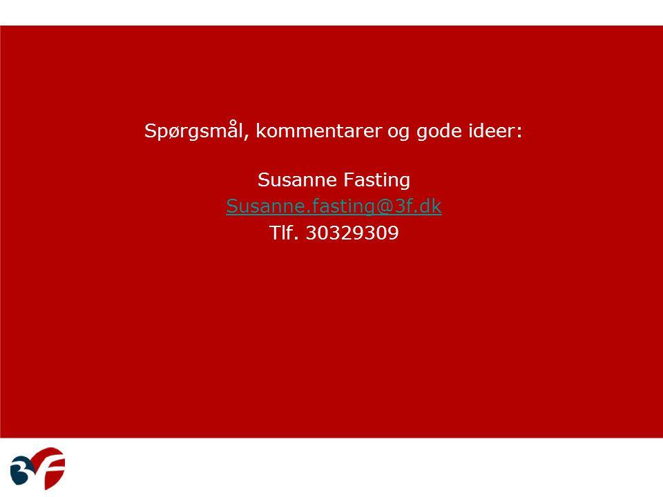 Spørgsmål, kommentarer og gode ideer: Susanne Fasting Susanne