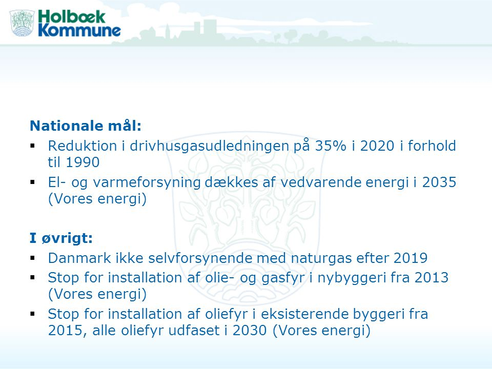Nationale mål: Reduktion i drivhusgasudledningen på 35% i 2020 i forhold til 1990.