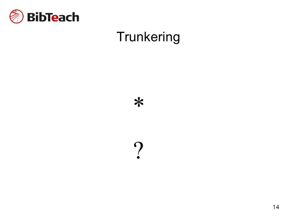 Trunkering *