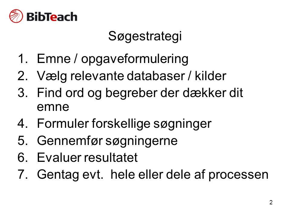 Emne / opgaveformulering Vælg relevante databaser / kilder