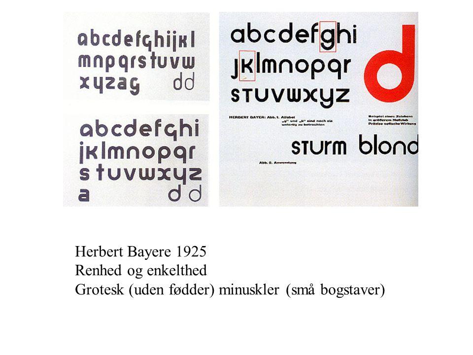 Herbert Bayere 1925 Renhed og enkelthed Grotesk (uden fødder) minuskler (små bogstaver)
