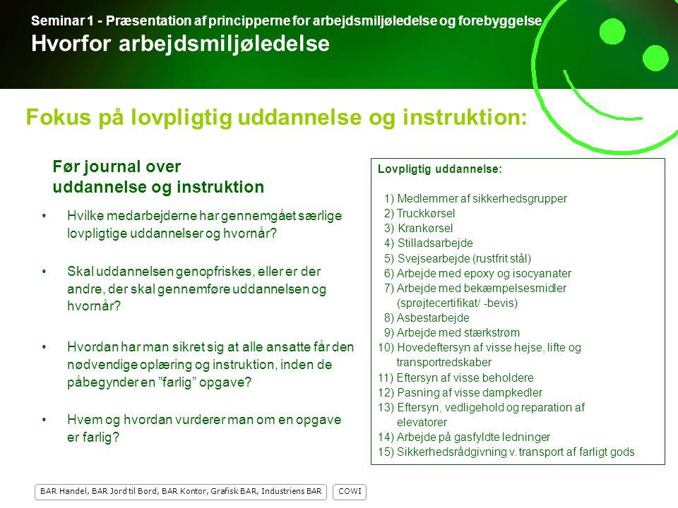 Fokus på lovpligtig uddannelse og instruktion: