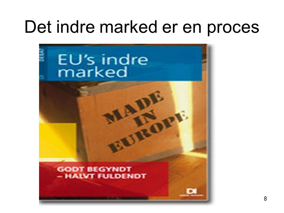 Det indre marked er en proces