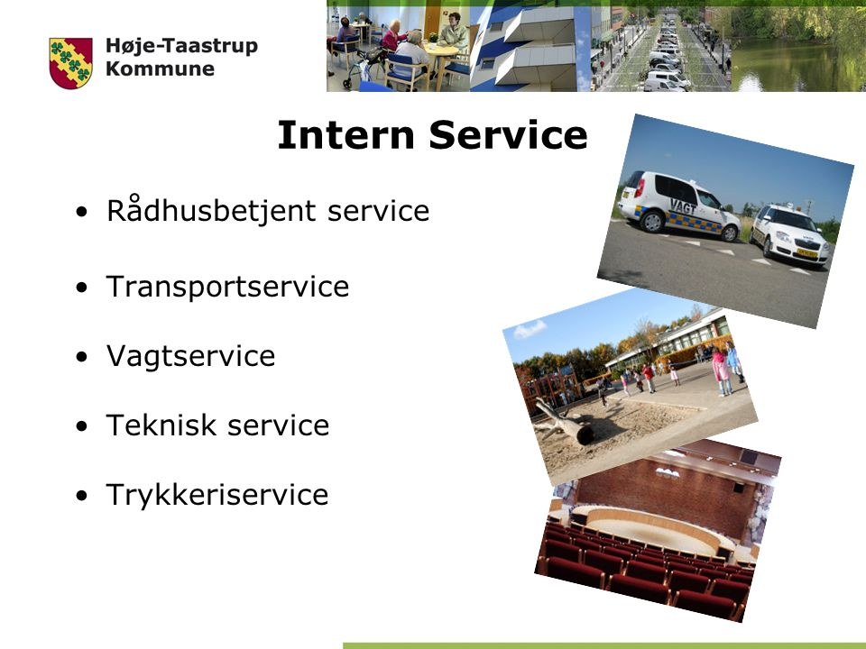 Intern Service Rådhusbetjent service Transportservice Vagtservice
