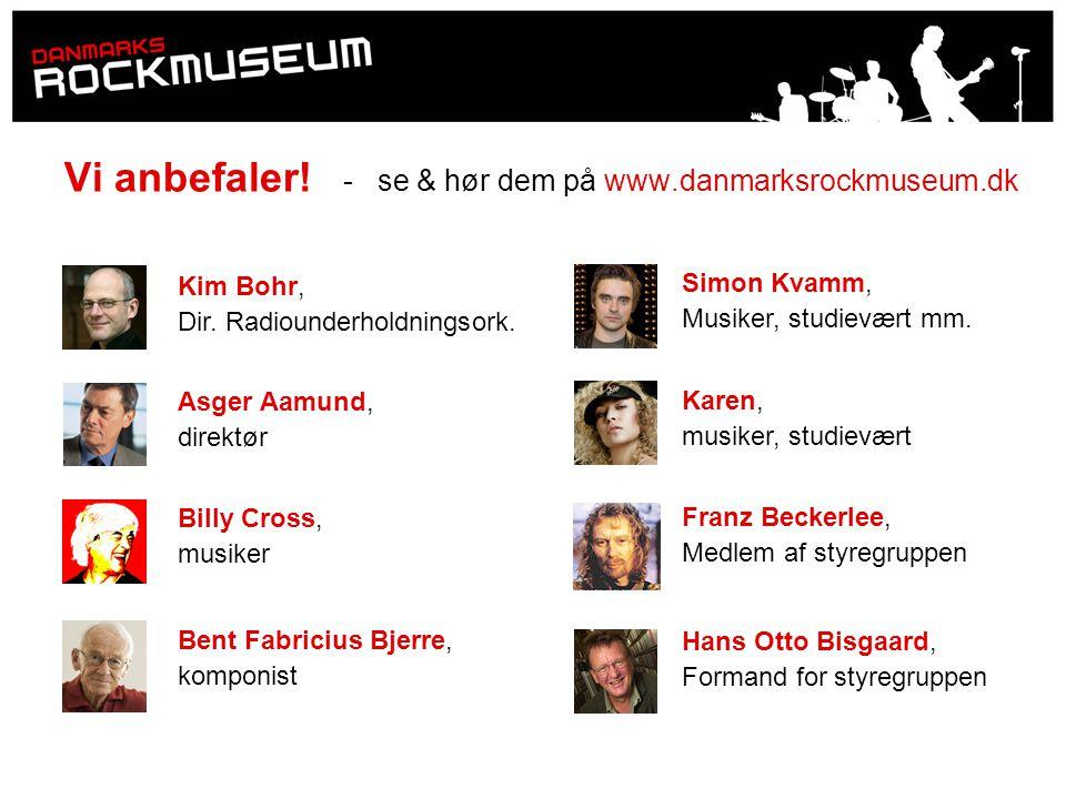 Vi anbefaler! - se & hør dem på www.danmarksrockmuseum.dk