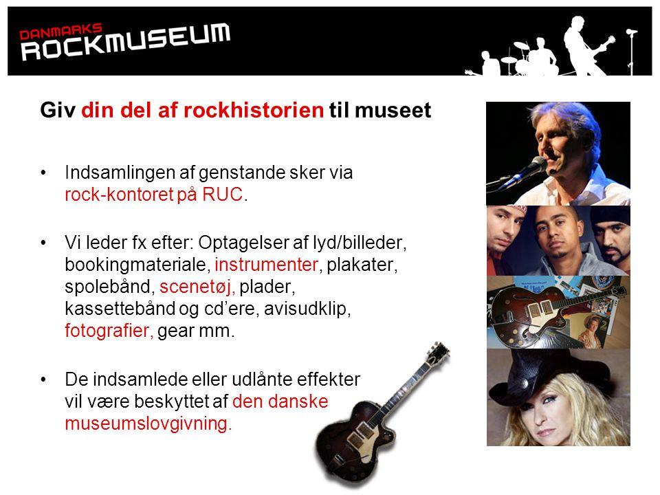 Giv din del af rockhistorien til museet
