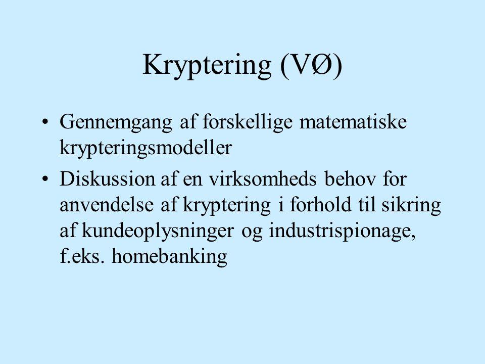 Kryptering (VØ) Gennemgang af forskellige matematiske krypteringsmodeller.