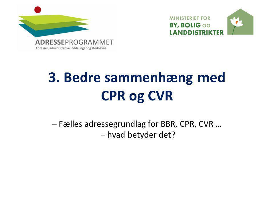 3. Bedre sammenhæng med CPR og CVR