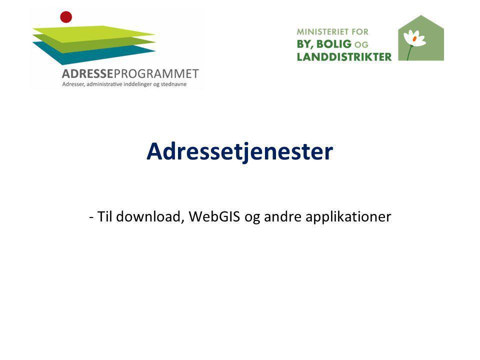 - Til download, WebGIS og andre applikationer