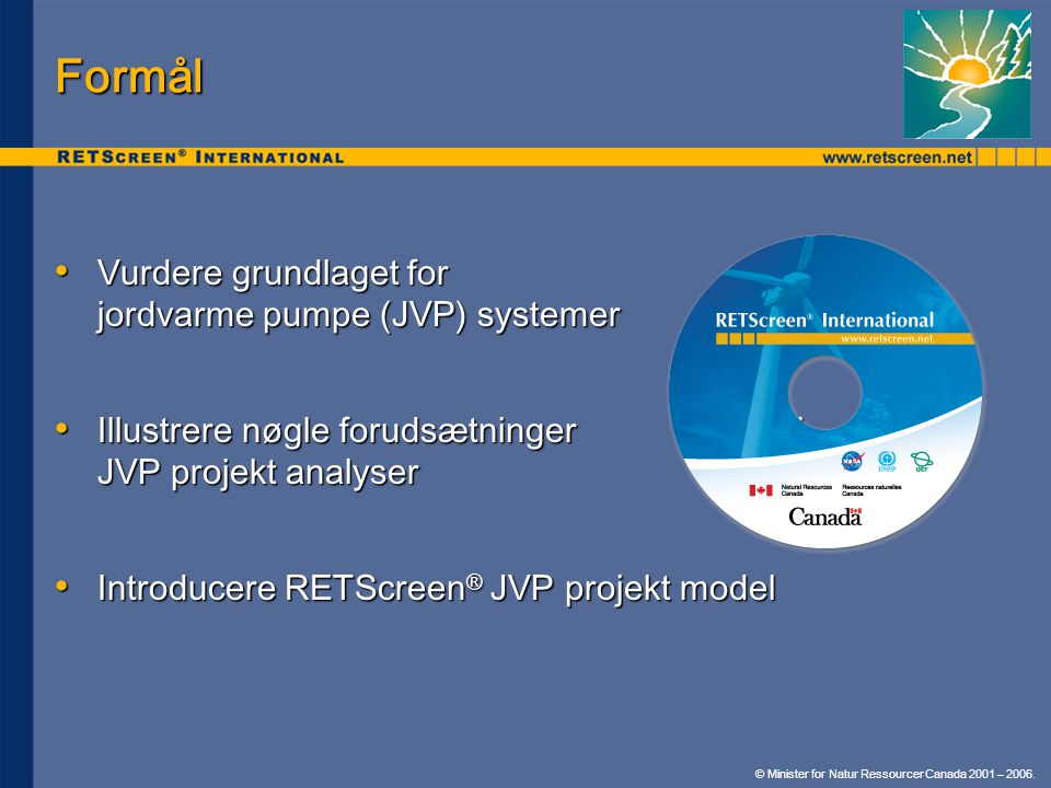 Formål Vurdere grundlaget for jordvarme pumpe (JVP) systemer
