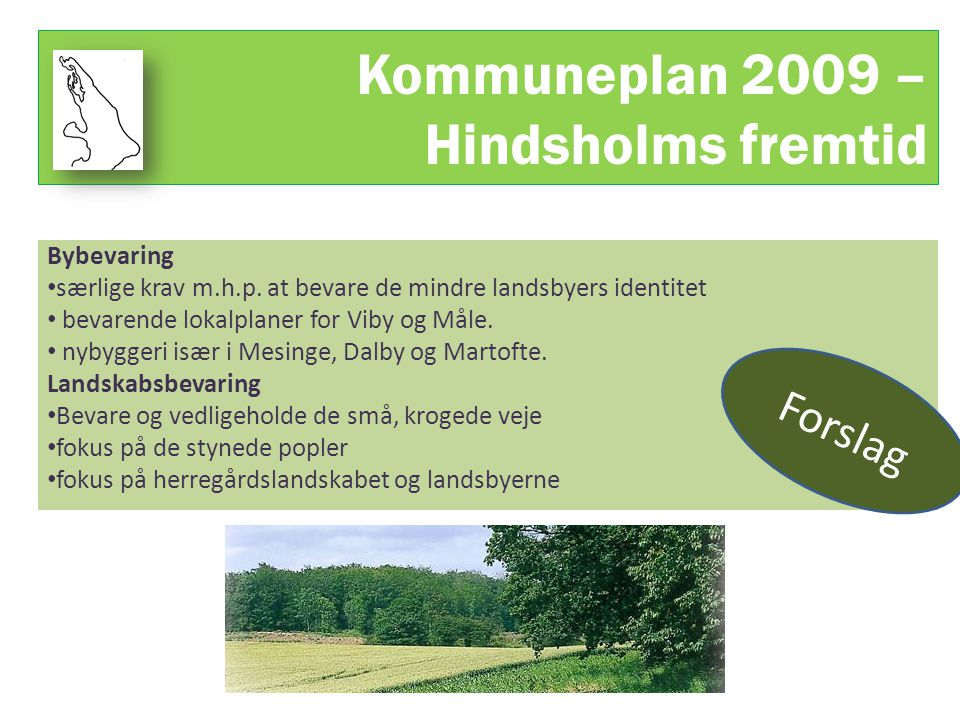 Kommuneplan 2009 – Hindsholms fremtid