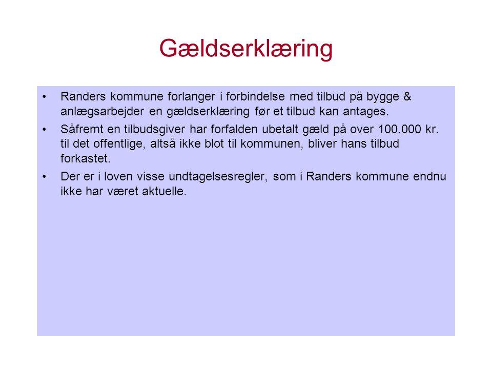 Gældserklæring Randers kommune forlanger i forbindelse med tilbud på bygge & anlægsarbejder en gældserklæring før et tilbud kan antages.