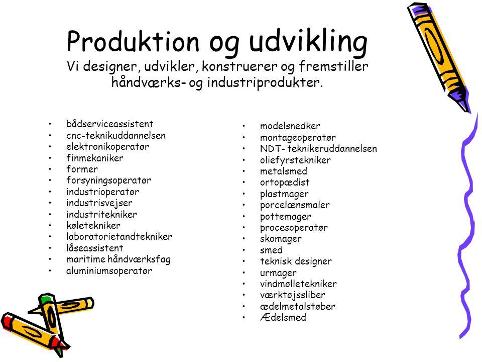 Produktion og udvikling Vi designer, udvikler, konstruerer og fremstiller håndværks- og industriprodukter.