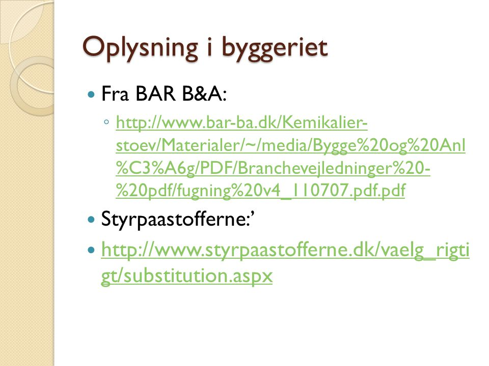 Oplysning i byggeriet Fra BAR B&A: Styrpaastofferne:'