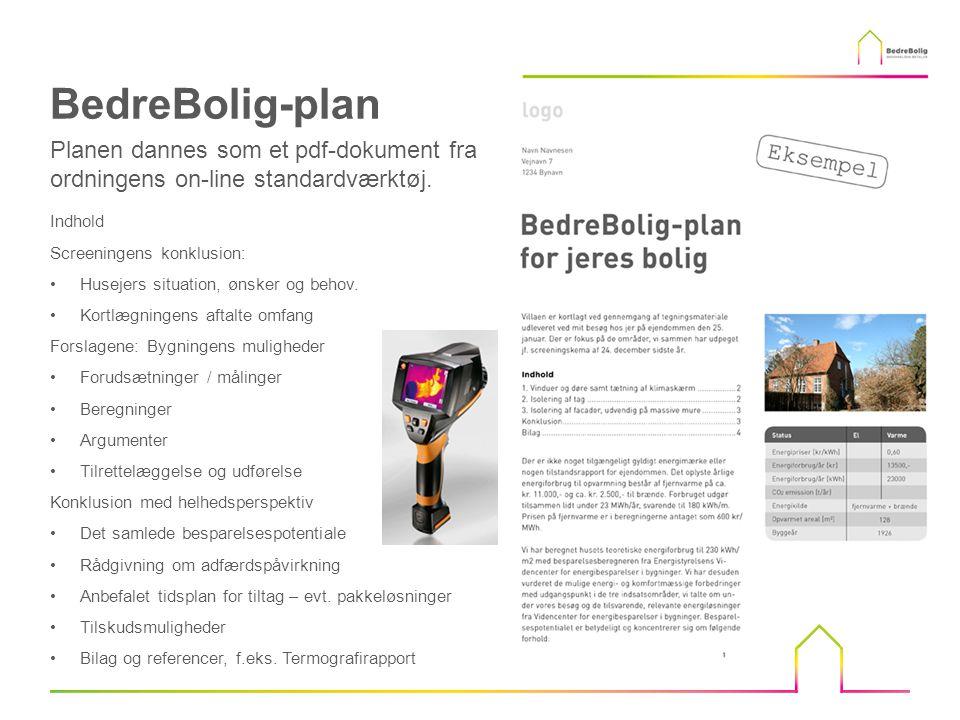 BedreBolig-plan Planen dannes som et pdf-dokument fra ordningens on-line standardværktøj. Indhold.