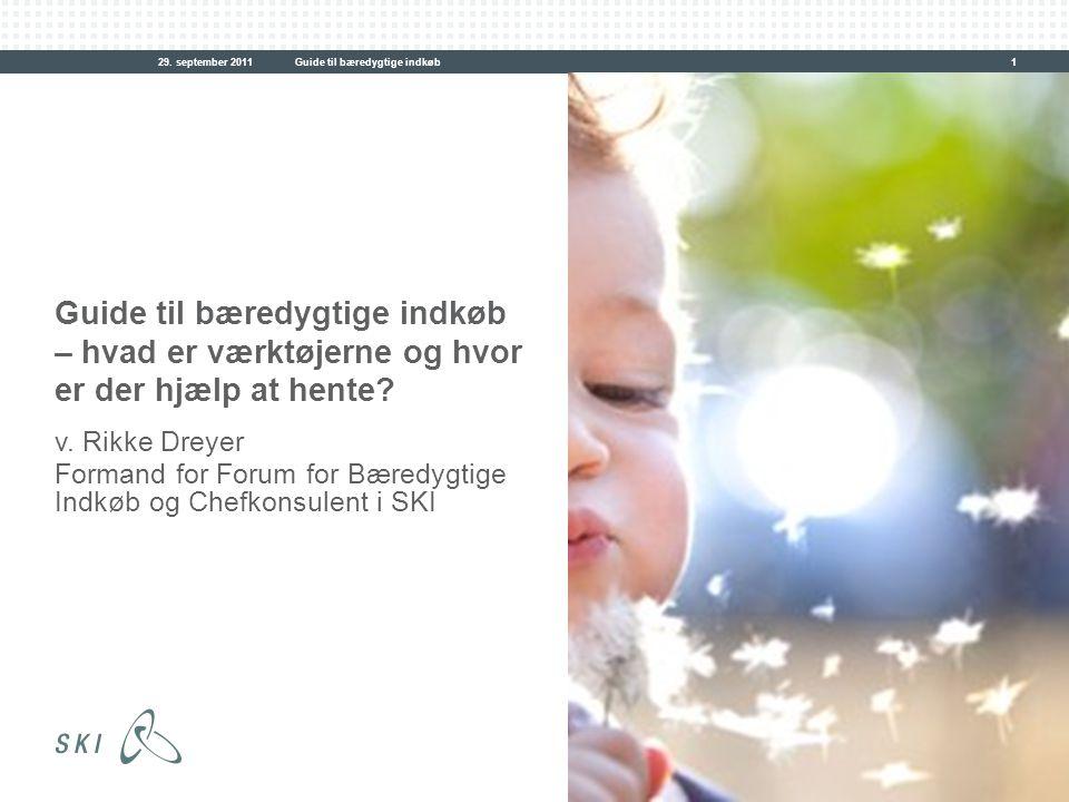 29. september 2011 Guide til bæredygtige indkøb. Guide til bæredygtige indkøb – hvad er værktøjerne og hvor er der hjælp at hente