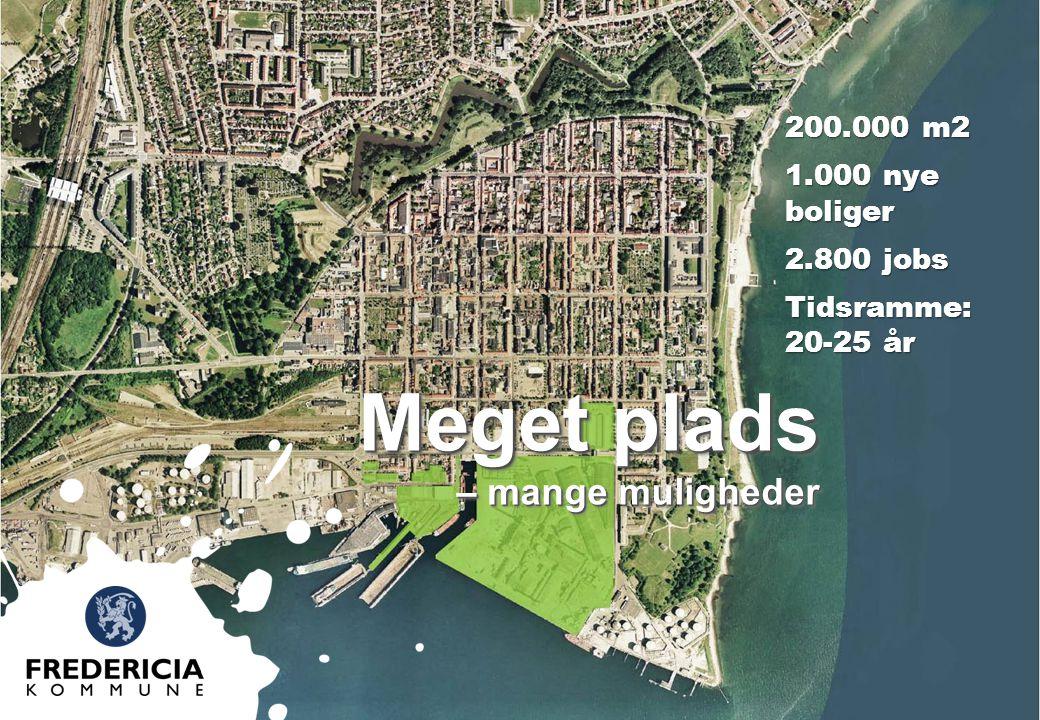 Meget plads – mange muligheder 200.000 m2 1.000 nye boliger 2.800 jobs