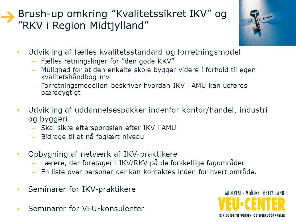 Brush-up omkring Kvalitetssikret IKV og RKV i Region Midtjylland