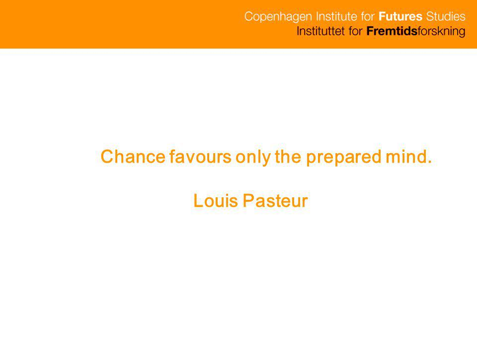 Chance favours only the prepared mind.