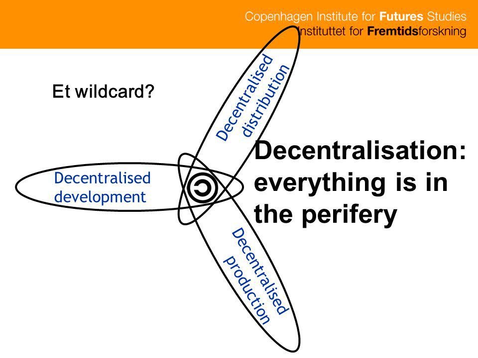 Decentralisation: everything is in the perifery