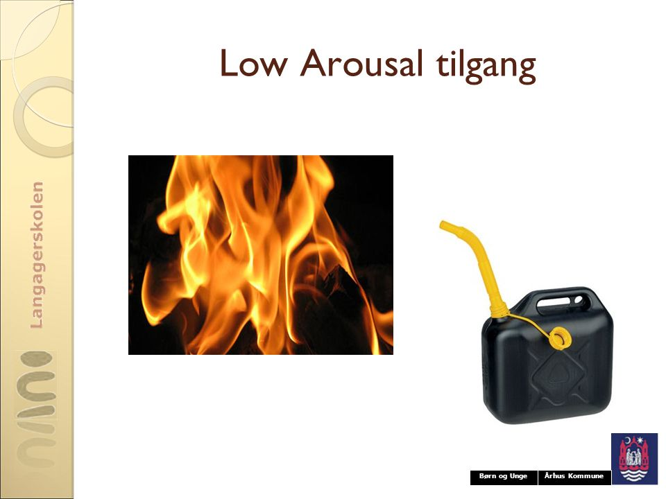 Low Arousal tilgang