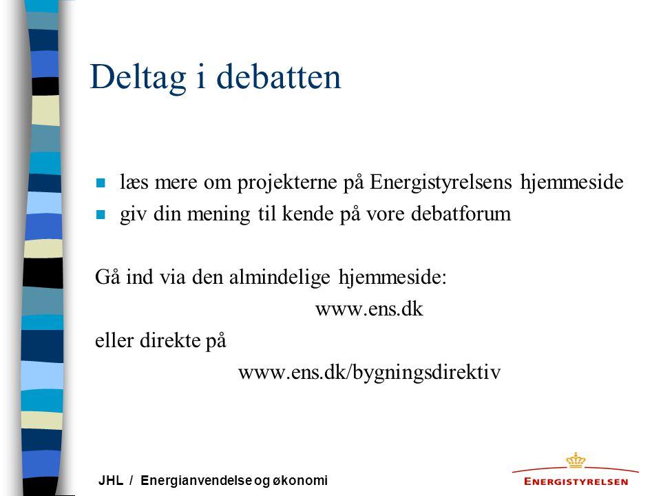 Deltag i debatten læs mere om projekterne på Energistyrelsens hjemmeside. giv din mening til kende på vore debatforum.