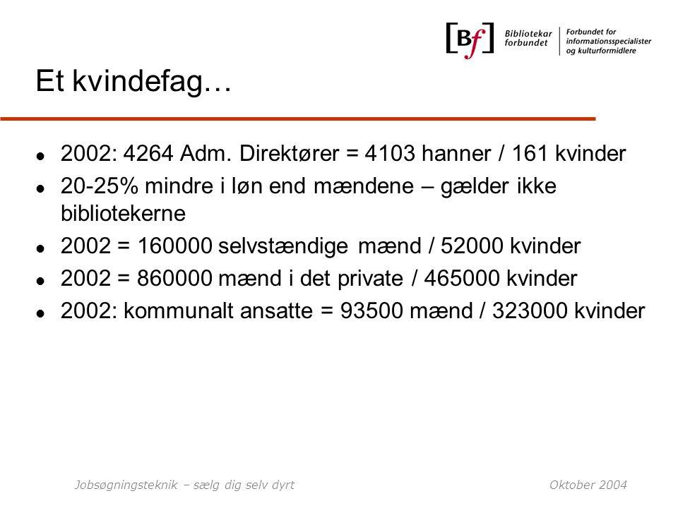 Et kvindefag… 2002: 4264 Adm. Direktører = 4103 hanner / 161 kvinder