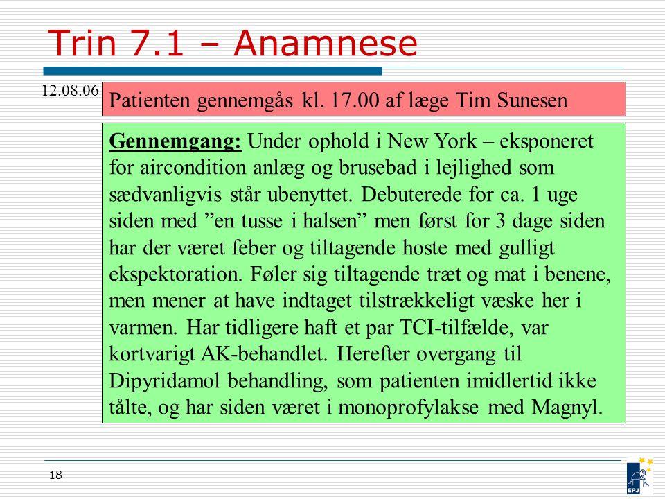 Trin 7.1 – Anamnese Patienten gennemgås kl. 17.00 af læge Tim Sunesen
