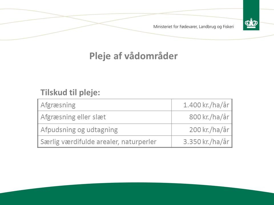 Pleje af vådområder Tilskud til pleje: Afgræsning 1.400 kr./ha/år