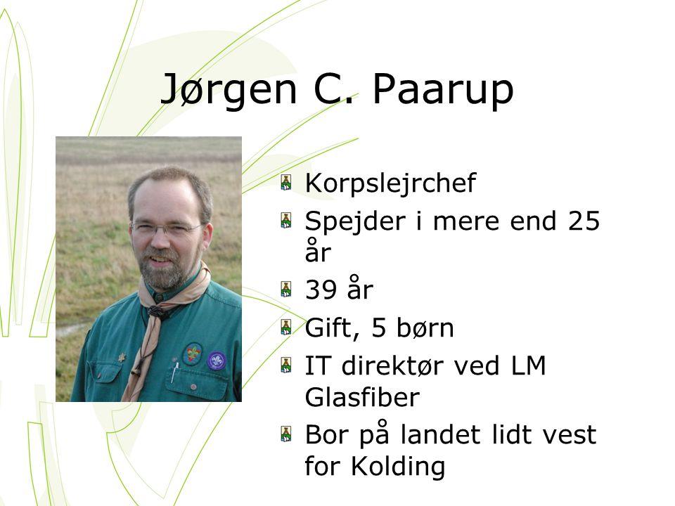Jørgen C. Paarup Korpslejrchef Spejder i mere end 25 år 39 år