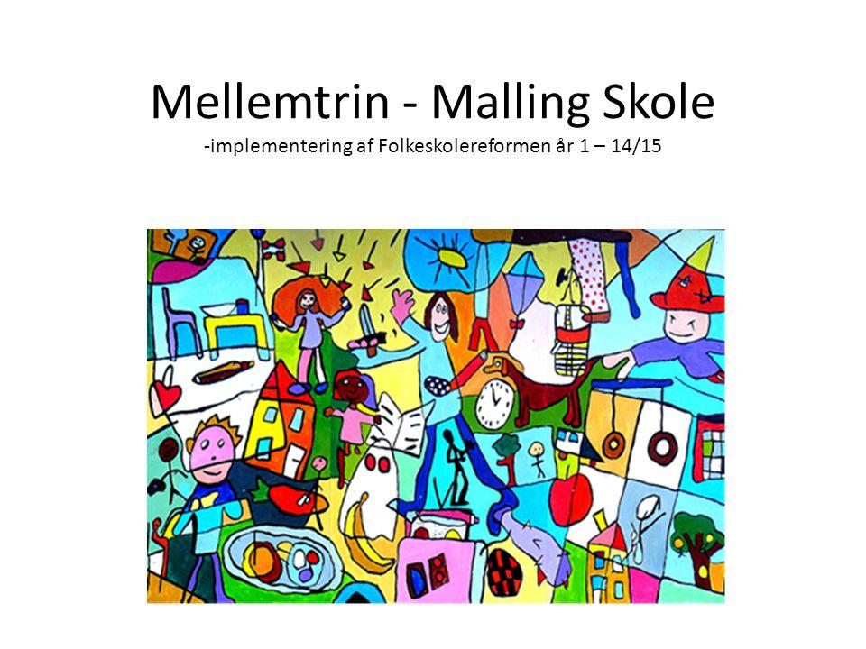Mellemtrin - Malling Skole -implementering af Folkeskolereformen år 1 – 14/15