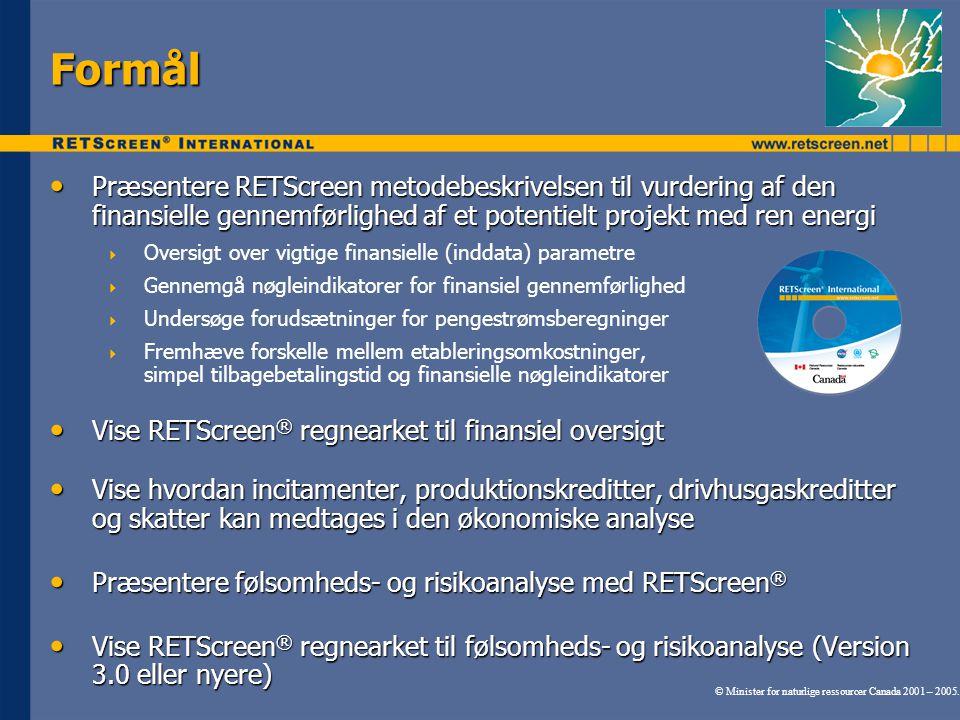 Formål Præsentere RETScreen metodebeskrivelsen til vurdering af den finansielle gennemførlighed af et potentielt projekt med ren energi.