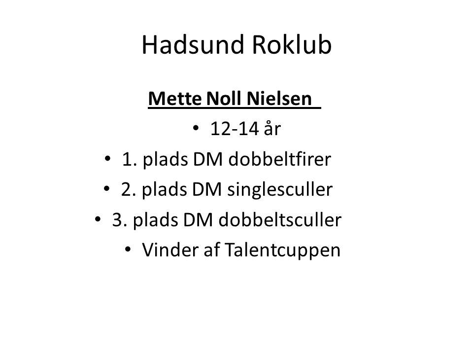 Hadsund Roklub Mette Noll Nielsen 12-14 år 1. plads DM dobbeltfirer