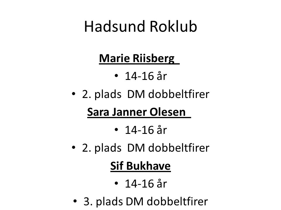 Hadsund Roklub Marie Riisberg 14-16 år 2. plads DM dobbeltfirer