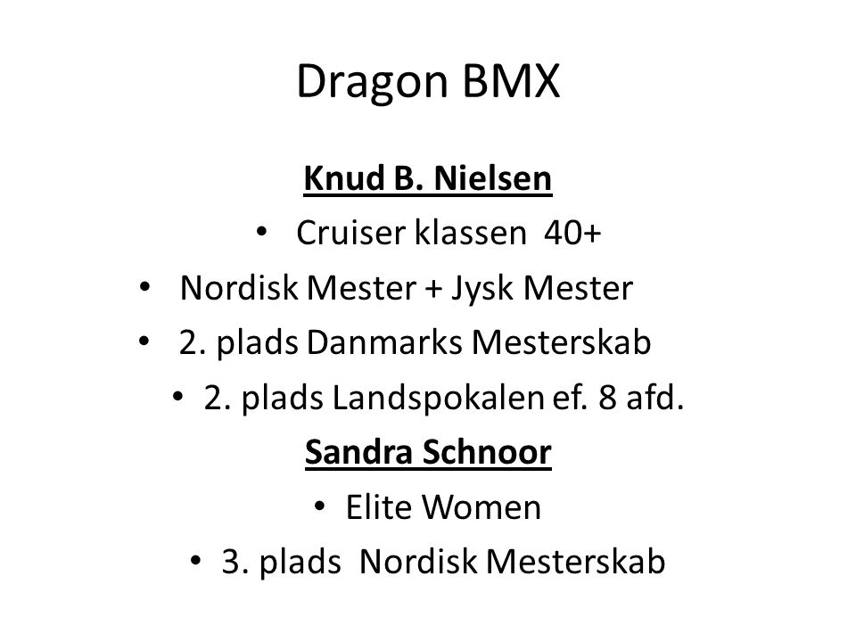 Dragon BMX Knud B. Nielsen Cruiser klassen 40+
