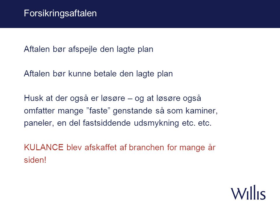 Forsikringsaftalen Aftalen bør afspejle den lagte plan