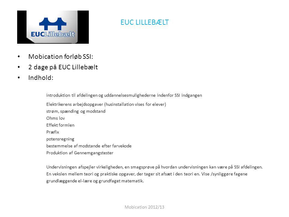 EUC LILLEBÆLT Mobication forløb SSI: 2 dage på EUC Lillebælt. Indhold: