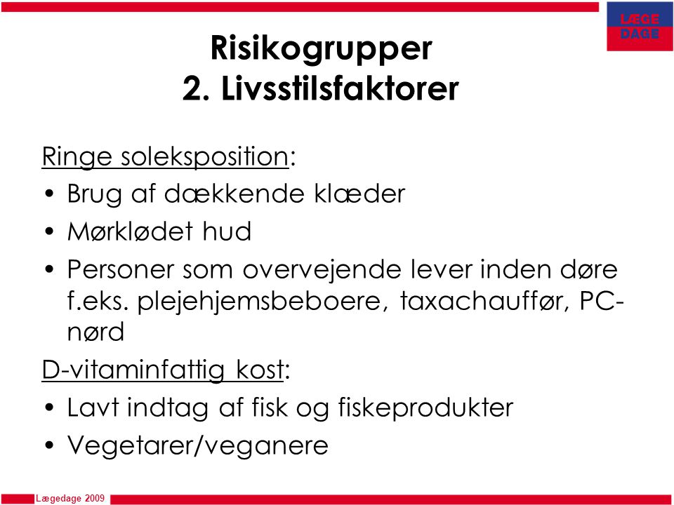 Risikogrupper 2. Livsstilsfaktorer