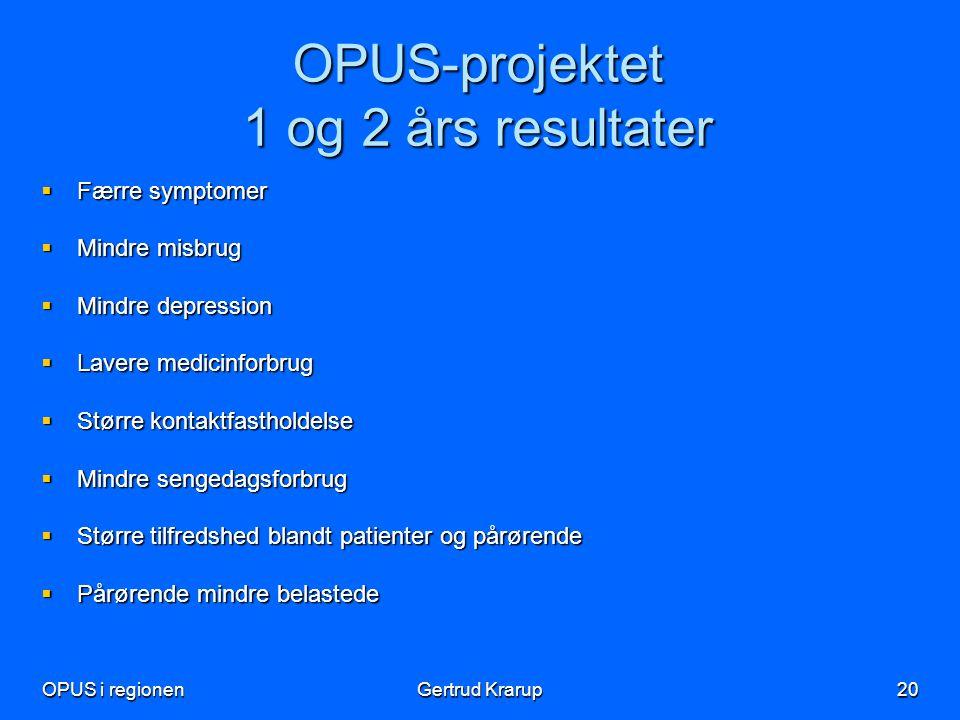 OPUS-projektet 1 og 2 års resultater