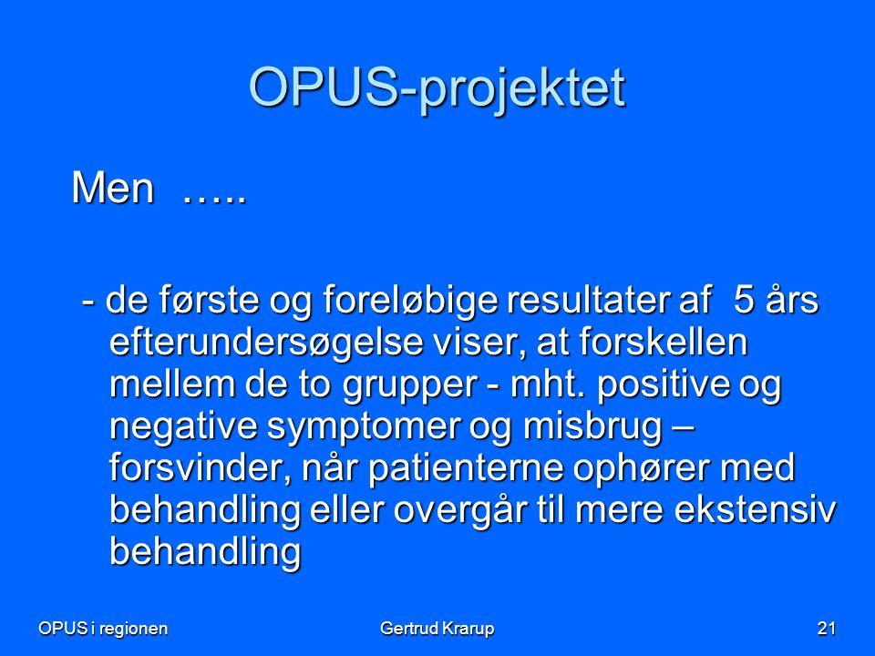 OPUS-projektet Men …..