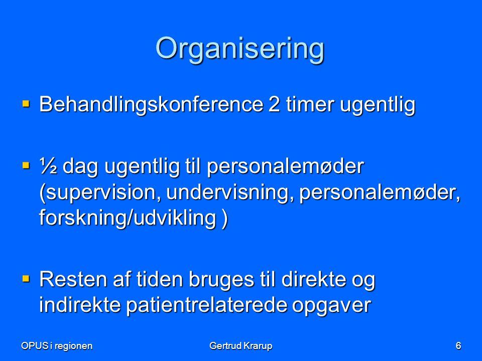 Organisering Behandlingskonference 2 timer ugentlig